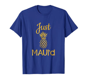 Funny shirts V-neck Tank top Hoodie sweatshirt usa uk au ca gifts for Just Maui'd T-shirt Funny Married Honeymoon Shirt Couple 1167406