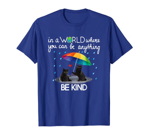 Funny shirts V-neck Tank top Hoodie sweatshirt usa uk au ca gifts for In A World Where You Can Be Anything Be Kind T Shirt Gift 1560340