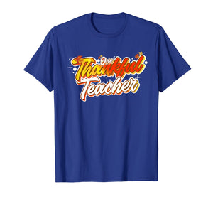 One Thankful Teacher Funny Fall Thanksgiving Autumn Gift T-Shirt
