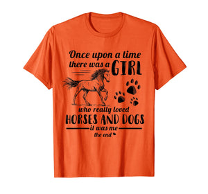Once Upon A Time There Was Girl Who Loved Horse And Dog T-Shirt 300724
