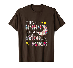 This Nana Is Loved To The Moon And Back T-Shirt