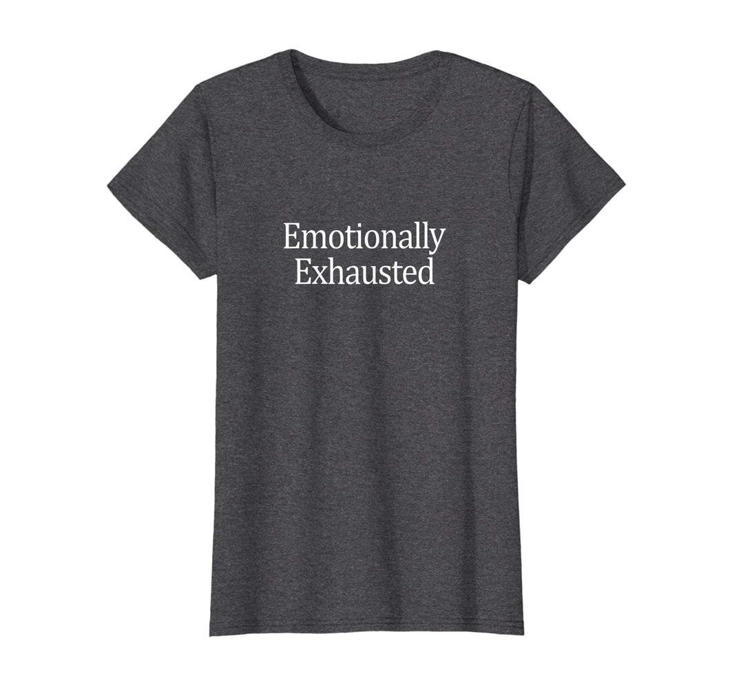 Funny shirts V-neck Tank top Hoodie sweatshirt usa uk au ca gifts for Emotionally Exhausted T-shirt 2973724