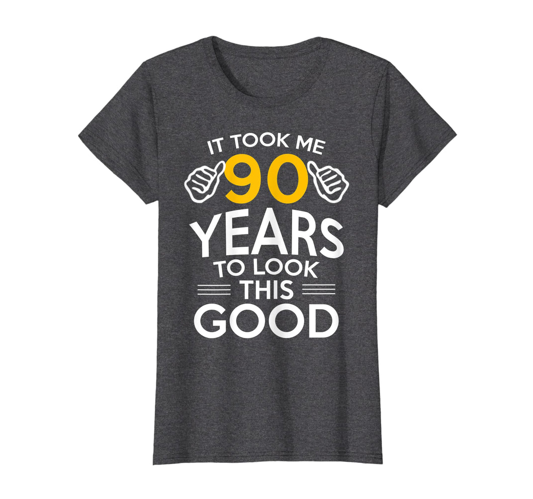 90th Birthday Gift, Took Me 90 Years - 90 Year Old T-Shirt
