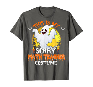 This Is My Scary Math Teacher Costume Math Halloween Gifts T-Shirt 31032139