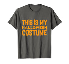 Ladda upp bild till gallerivisning, This Is My Halloween Costume Halloween Outfit T-Shirt 349092