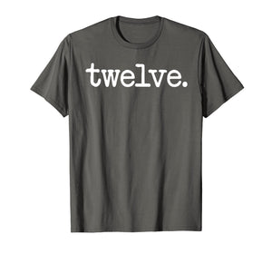 12 Years Old Twelve. - 12th Birthday Gift T-Shirt