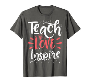 Teach Love Inspire Teacher Teaching School Gift T-Shirt