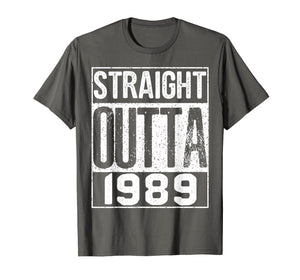Straight Outta 1989 Shirt Great 30th Birthday Gift Idea Tee