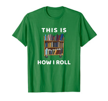 Ladda upp bild till gallerivisning, This Is How I Roll Librarian Shirt