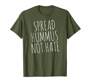 Spread Hummus Not Hate T-Shirt