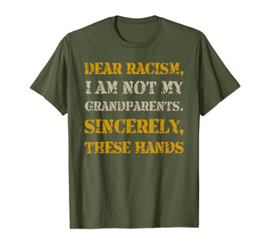 Black History African American Dear Racism T-Shirt