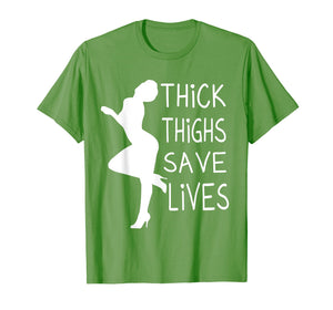 Thick Thighs Save Lives T-Shirt - I Love My Curves Shirt