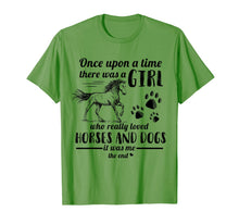 Ladda upp bild till gallerivisning, Once Upon A Time There Was Girl Who Loved Horse And Dog T-Shirt 300724