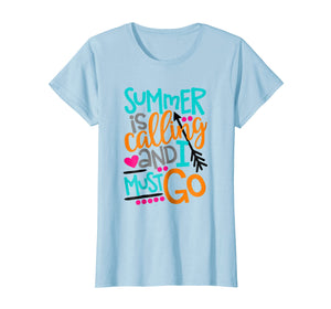Summer Is Calling And I Must Go T-Shirt