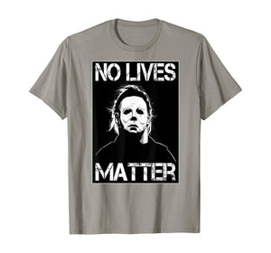 No Lives Matter Michael-Myers-Funny Halloween Movie Horror T-Shirt 201831