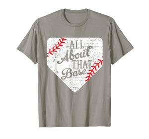 All About That Base Cute Mom Baseball T-Shirt