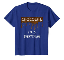 Ladda upp bild till gallerivisning, Funny shirts V-neck Tank top Hoodie sweatshirt usa uk au ca gifts for CHOCOLATE FIXES EVERYTHING - Chocolate Lovers T-Shirt 1508337