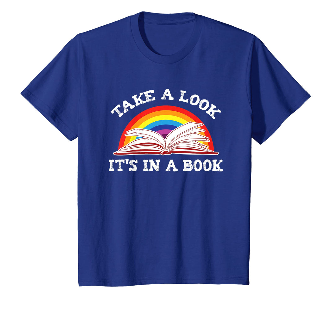 Take A Look It's In A Book Cute Rainbow Bookworm Gift Shirt