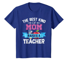 Ladda upp bild till gallerivisning, Funny shirts V-neck Tank top Hoodie sweatshirt usa uk au ca gifts for The Best Kind Of Mom Raises A Teacher T-Shirt Teacher's Day 1051626