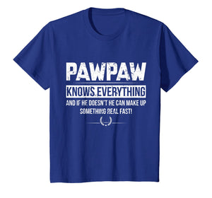 PAWPAW KNOW EVERYTHING FATHER'S DAY FUNNY TSHIRT 354422