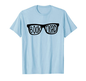 Book Nerd T-Shirt Book Lover Reading Glasses Gift
