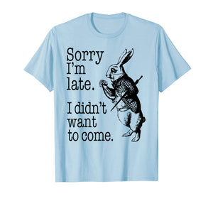 Sorry I'm Late, I didn't Want to Come White Rabbit Watch Tee