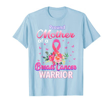 Ladda upp bild till gallerivisning, Funny shirts V-neck Tank top Hoodie sweatshirt usa uk au ca gifts for Proud Mother of Breast Cancer Warrior  T-Shirt 1338322