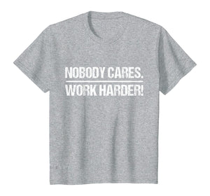 Funny shirts V-neck Tank top Hoodie sweatshirt usa uk au ca gifts for Retro Vintage Nobody Cares Work Harder T-Shirt 50376