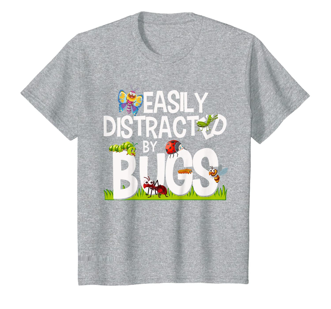 Funny Bug Insects Easily Distracted By Bugs Science T-Shirt 169332