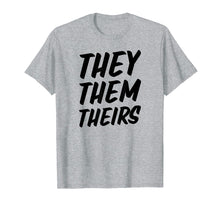 Ladda upp bild till gallerivisning, Funny shirts V-neck Tank top Hoodie sweatshirt usa uk au ca gifts for They Them Theirs T-Shirt Preferred Pronouns Gender Queer 1486998