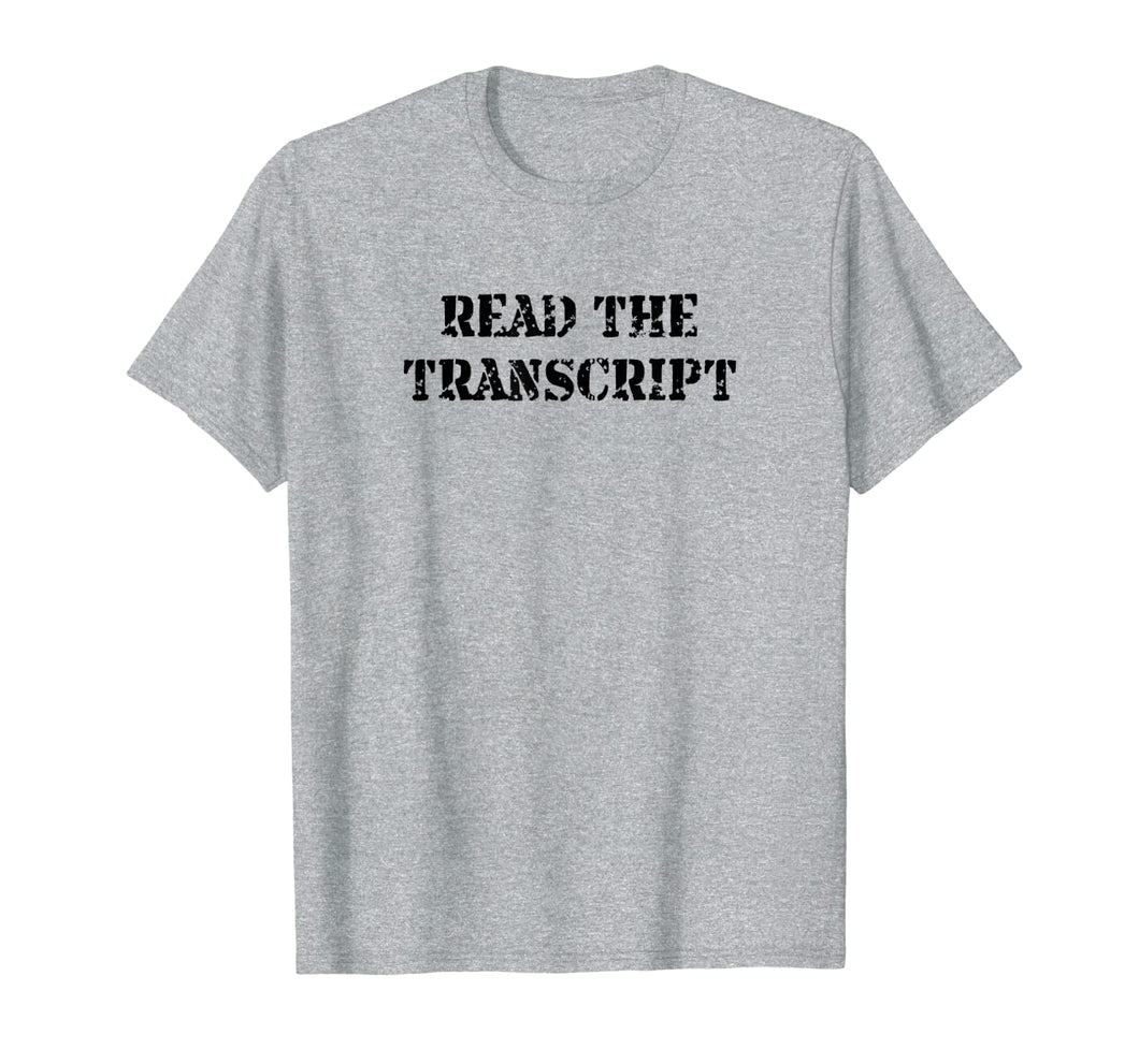 Read The Transcript T-Shirt 447146