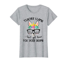 Ladda upp bild till gallerivisning, Teacher Llama Ain't Got Time For Your Drama Funny Shirt