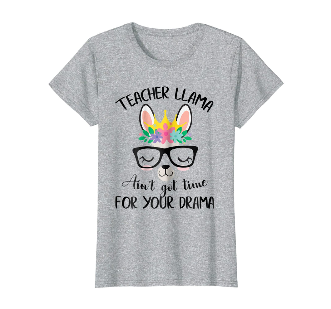 Teacher Llama Ain't Got Time For Your Drama Funny Shirt