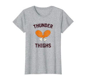 Thunder Thighs, Funny Turkey Day Holiday T-Shirt 436476
