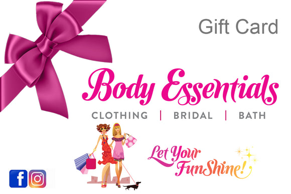 Body Essentials Clothing, Bridal & Bath Gift Card
