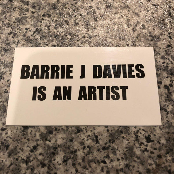 Barrie J Davies is an Artist Fridge Magnet, 9cm x 5cm Limited edition of 25. Barrie J Davies is an Artist - Pop Art and Street art inspired Artist based in Brighton England UK - Pop Art Paintings, Street Art Prints & Editions available.