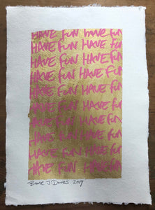 Have fun by Barrie J Davies 2019, paint on A4 Khadi White Cotton Paper unframed, with deckled raw edges. Barrie J Davies is an Artist - Pop Art and Street art inspired Artist based in Brighton England UK - Pop Art Paintings, Street Art Prints & Editions available