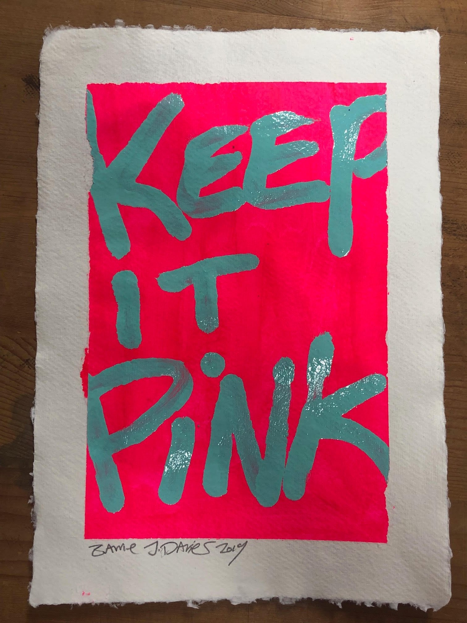 Keep it pink by Barrie J Davies 2019, paint on A4 Khadi White Cotton Paper unframed, with deckled raw edges. Barrie J Davies is an Artist - Pop Art and Street art inspired Artist based in Brighton England UK - Pop Art Paintings, Street Art Prints & Editions available.