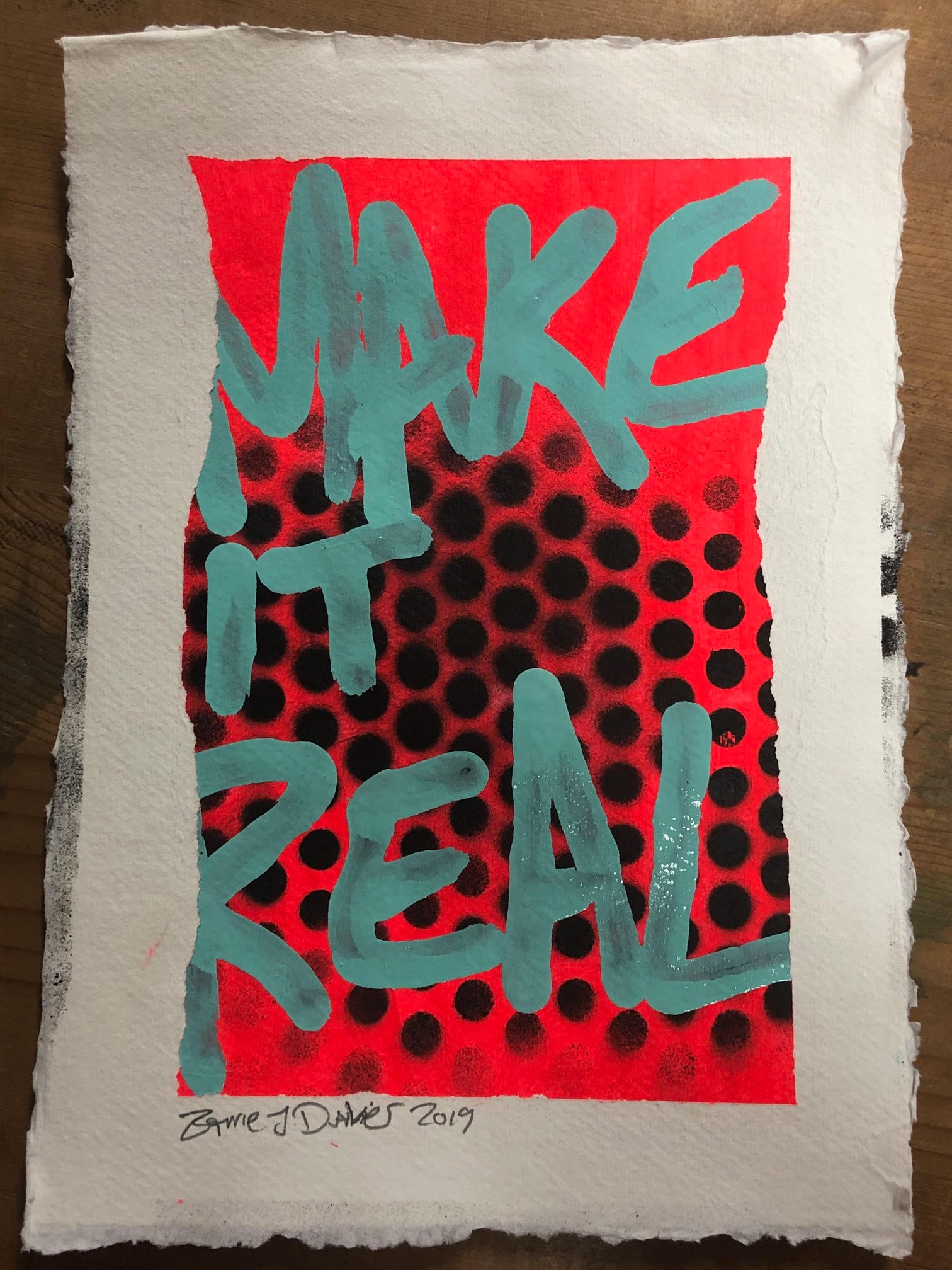 Make it real by Barrie J Davies 2019, paint on A4 Khadi White Cotton Paper unframed, with deckled raw edges. Barrie J Davies is an Artist - Pop Art and Street art inspired Artist based in Brighton England UK - Pop Art Paintings, Street Art Prints & Editions available.