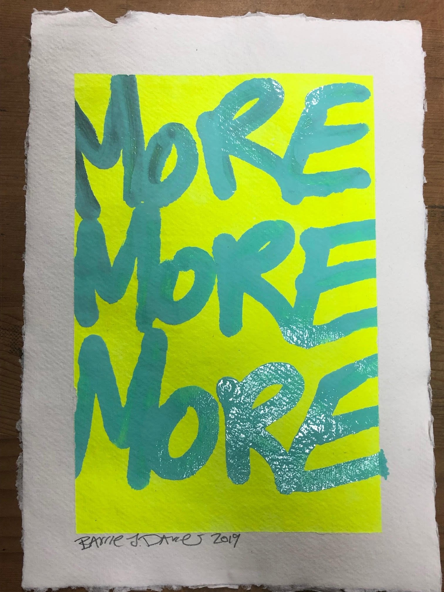 More More More by Barrie J Davies 2019, paint on A4 Khadi White Cotton Paper unframed, with deckled raw edges. Barrie J Davies is an Artist - Pop Art and Street art inspired Artist based in Brighton England UK - Pop Art Paintings, Street Art Prints & Editions available.
