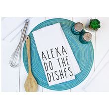 Load image into Gallery viewer, Alexa Do The Dishes