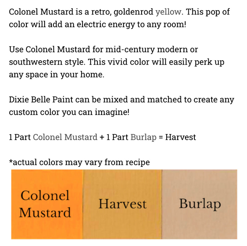 Colonel Mustard  / Dixie Belle Chalk Mineral Paint
