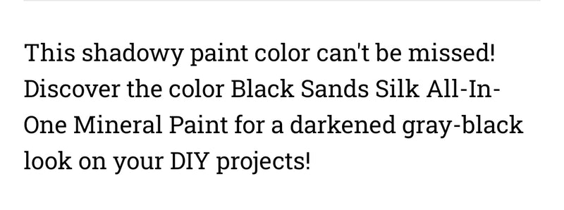 Black Sands / Dixie Belle Silk Mineral Paint