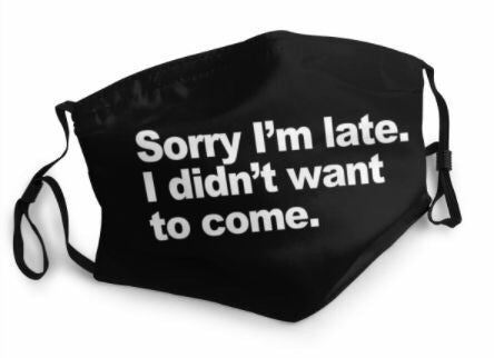 Themed Mask: Sorry I'm Late I Didn't Want to Be Here | Black Knight Games