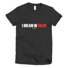 Load image into Gallery viewer, 'I Dream In Color' Women's T-Shirt