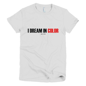 'I Dream In Color' Women's T-Shirt