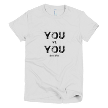 Load image into Gallery viewer, 'You VS. You' Women's T-Shirt