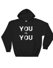 "Load image into Gallery viewer, ""You vs You"" Pullover Hoodie"