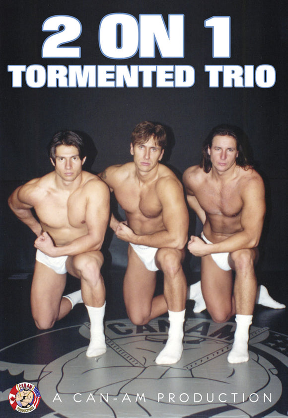 TWO-ON-ONE TORMENTED TRIO DVD