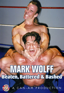 MARK WOLFF: BEATEN BATTERED & BASHED DVD